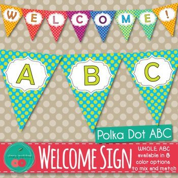 Welcome Banner Welcome Buntings Polka Dot Welcome Banner Buntings Welcome Sign Buntings Alphabet Chevron Buntings This Polka Dot Welcome Banner is the next installment in my Colorful Polka Dot Classroom Decor Set. The buntings are cute and cheerful and come in a lot of colors.