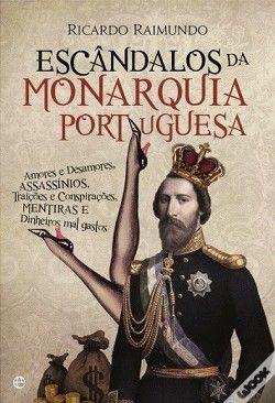 Wook.pt - Escândalos da Monarquia Portuguesa
