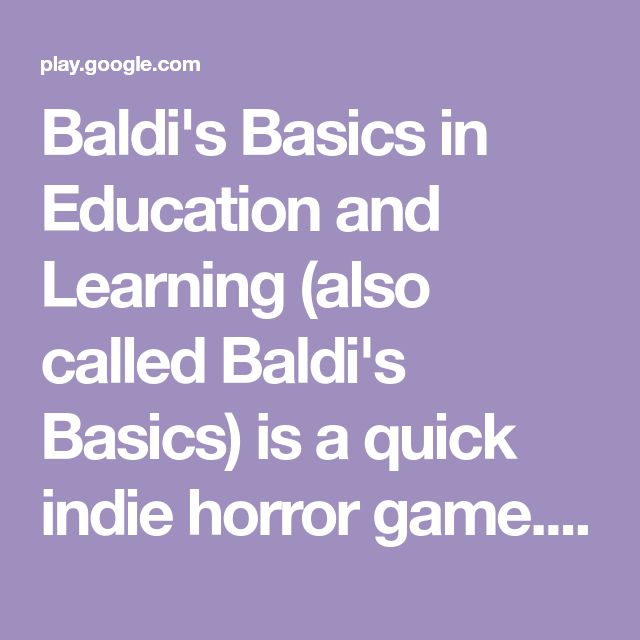 Baldi S Basics In Education And Learning Also Called Baldi S