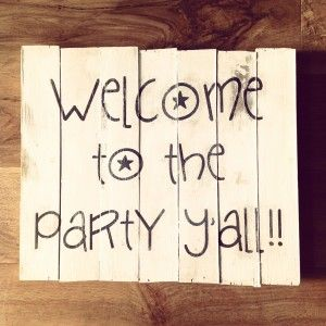 Welcome To The Party Y'all!  Country girl quote. Party quote, Party sign. Wedding Sign. Reclaimed wood sign.