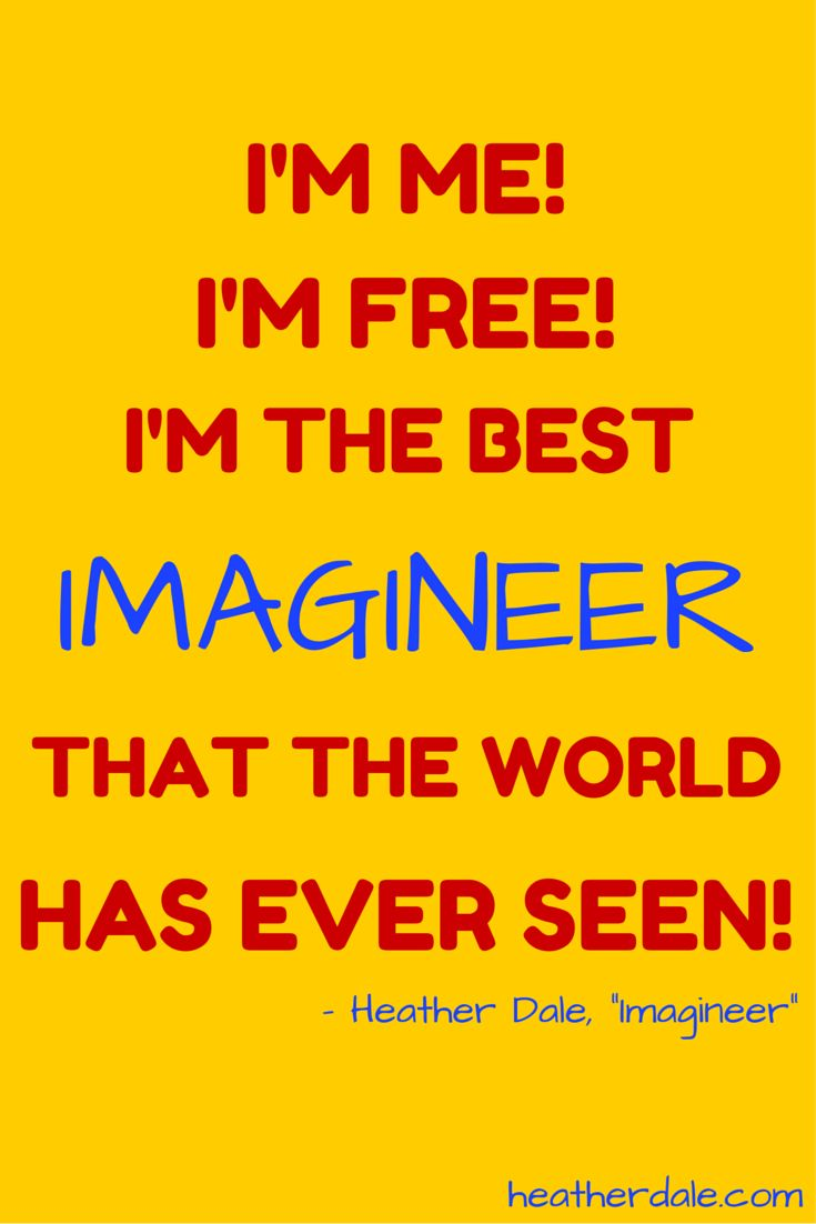"I'm me! (I'm me!) I'm free! (I'm free!) I'm the best Imagineer that the world has ever seen I'm me! (I'm me!) I'm free (I'm free) to be the best Imagineer that I can be! - ""Imagineer,"" from my album of the same name, for kids and kids-at-heart!  Available at http://heatherdale.com/music"