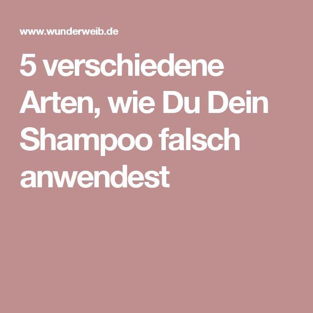 5 verschiedene Arten, wie Du Dein Shampoo falsch anwendest