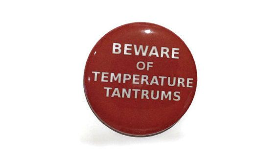 Beware Of Temperature Tantrums  - 2.25 inch button/ pin - Hot Flashes - Humor - Sarcasm on Etsy, $1.95