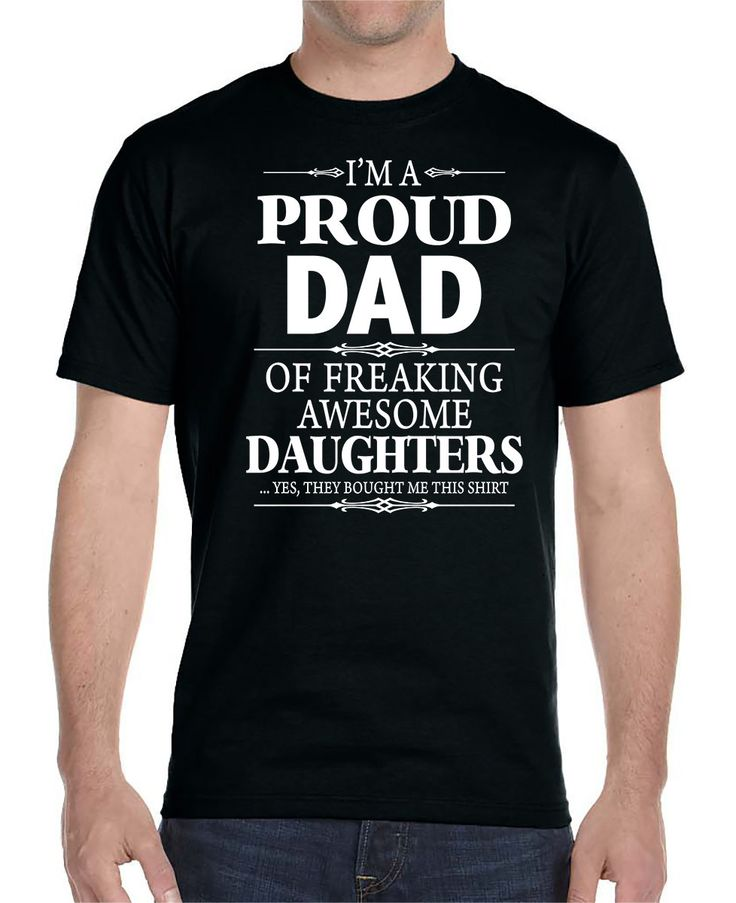 I'm A Proud Dad Of  Freaking Awesome Daughters - Unisex T-Shirt Dad Shirt Best Dad Gifts for Dad Shirt for Dad by WildWindApparel on Etsy