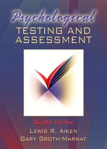 Bestseller Books Online Psychological Testing and Assessment (12th Edition) Lewis R. Aiken, Gary Groth-Marnat $129.91  - http://www.ebooknetworking.net/books_detail-0205457428.html