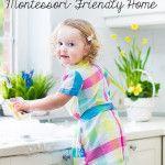 Montessori Monday – How to Create a Montessori-Friendly Home