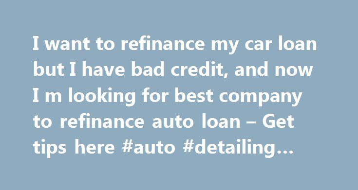 Best refinance options for bad credit