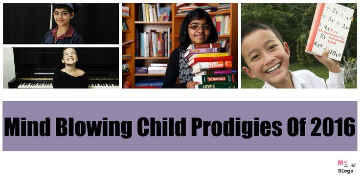 Mind Blowing Child Prodigies Of 2016