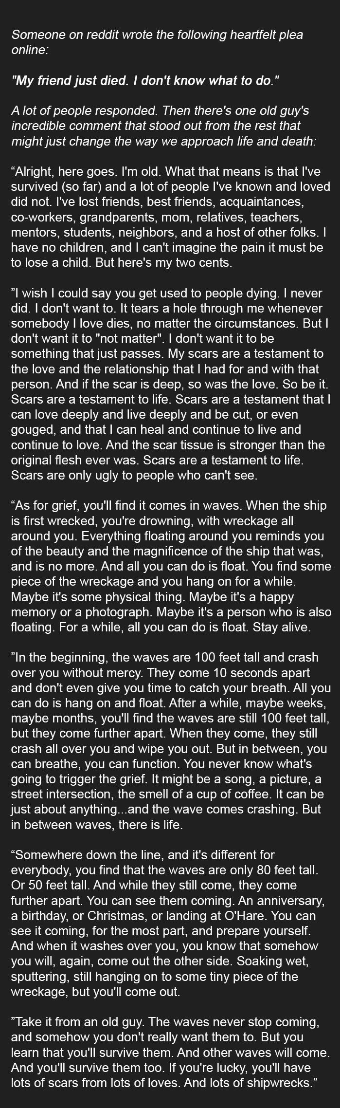 Someone asked online how to deal with the death of a friend. This was an elderly man's answer -