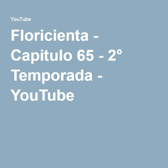 Floricienta - Capitulo 65 - 2° Temporada - YouTube