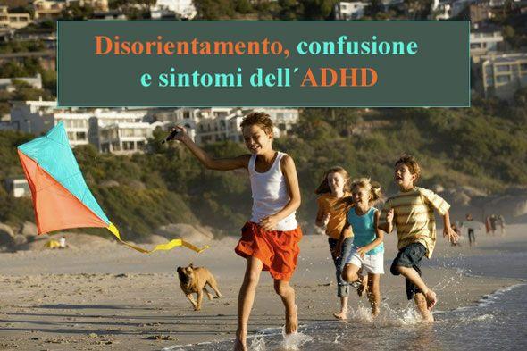 ADHD e disturbo da deficit di attenzione: Cause, sintomi e soluzioni.