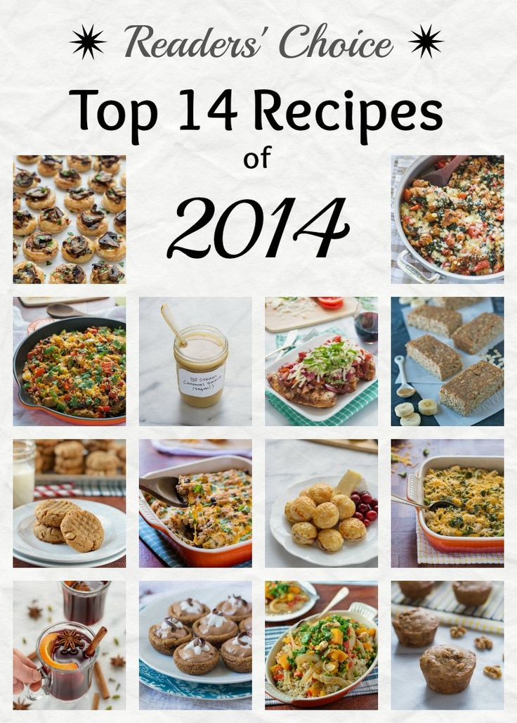 Top 14 Recipes of 2014. Great reader favorites that any family would love and almost all are healthy!