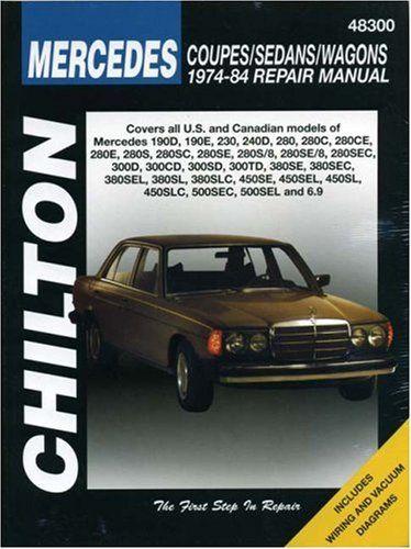 Mercedes Coupes, Sedans, and Wagons, 1974-84 Repair Manuals (Chilton Total Car Care Automotive Repair Manuals)  Chilton Books  CHI48300  Mercedes-Benz Repair Manuals