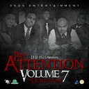 GUCCI MANE, WIZ KHALIFA, LIL DURK, SINO, DRE BUTTERZ, SWAG DAD, RICK ROSS, DJ KHALED, LIL WAYNE, DRAKE, SHORTYDAPRINCE, DJBJ3525, JUICY J, MIGUEL, J COLE, YOUNG ROC, ICEWEAR VEZZO, T-RAY, TONE TONE - Pay Attention Vol 7 Hosted by DJBJ 3525 - Free Mixtape Download or Stream it
