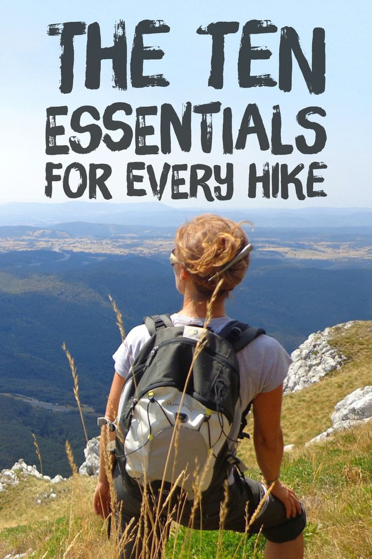 Every hiker should carry these ten essentials on every hike!