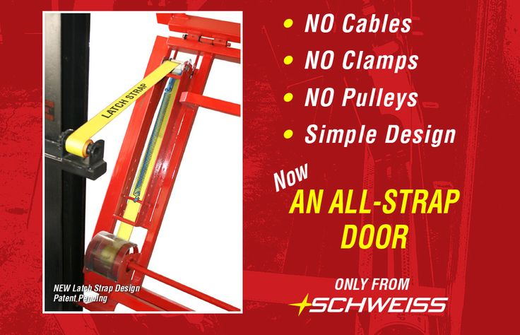 Finally an All-Strap door! No Cables, clamps, or pulleys. Only from Schweiss.