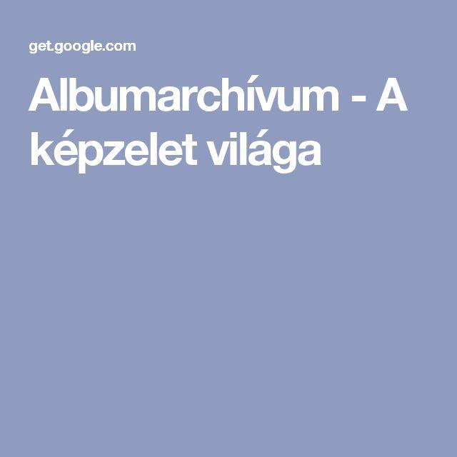Albumarchívum - A képzelet világa