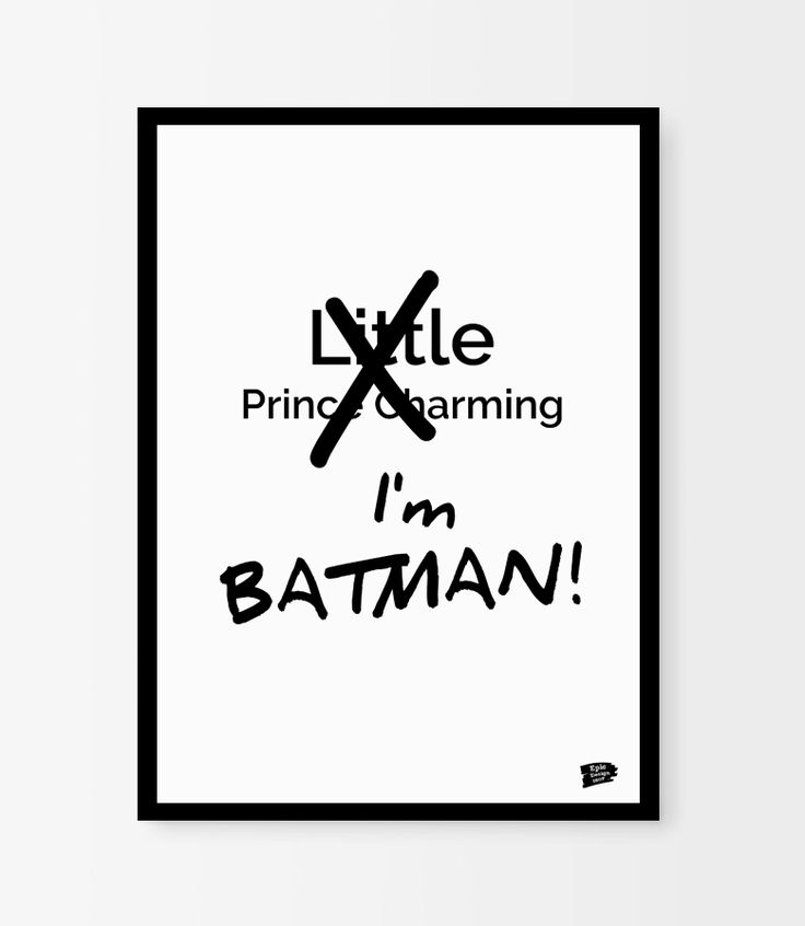 """""""I'm BATMAN"""" - poster from Epic Design Shop. Not all little boys want to be princes, let them be Batman! :) Funny and cute wall decor for kids room and nursery.  We offer free worldwide shipping!  Buy it here: http://epicdesignshop.com"""