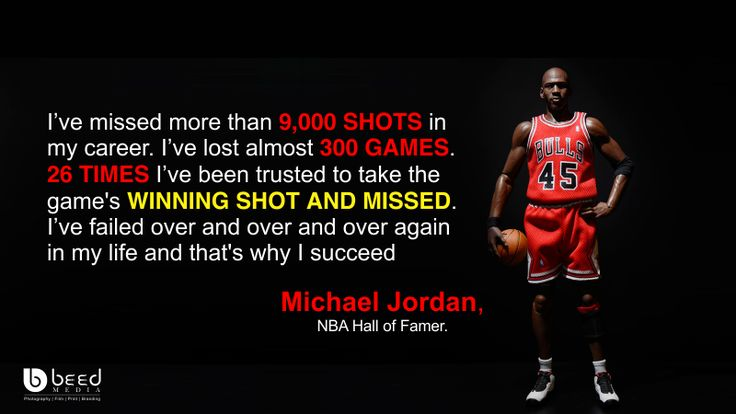 I've missed more than 9,000 SHOTS in my career. I've lost almost 300 GAMES. 26 TIMES I've been trusted to take the game's WINNING SHOT AND MISSED. I've failed over and over and over again in my life and that's why I succeed. Be smart be Like #beedmedia @BeedMedia