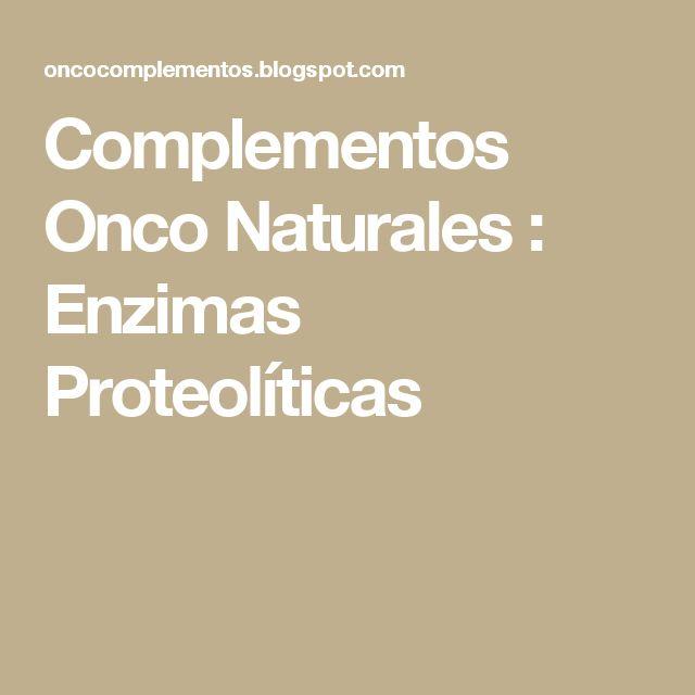 Complementos Onco Naturales : Enzimas Proteolíticas