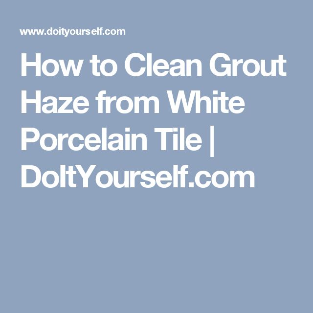 Best 25 removing grout from tile ideas on pinterest diy for How do you clean white grout