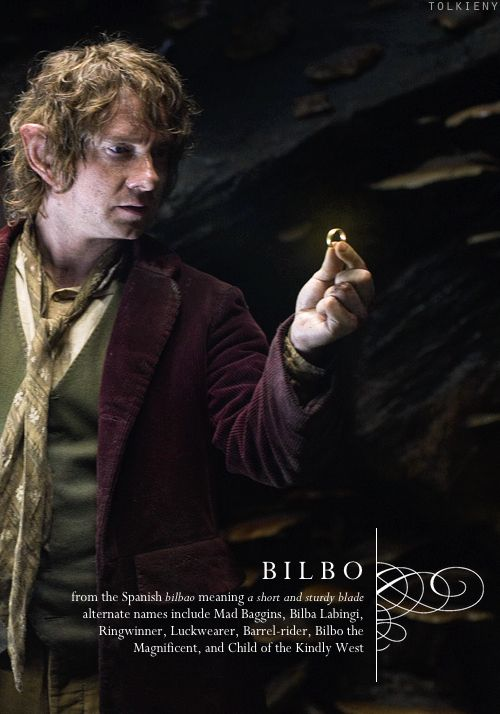 Bilbo: from the Spanish bilbao meaning a short and sturdy blade, alternate names include Mad Baggins, Bilba Labingi, Ringwinner, Luckwearer, Barrel-rider, Bilbo the Magnificent and Child of the Kindly West. #thehobbit