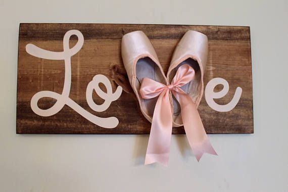 Ballet Sign Pointe Shoe Sign Dance Sign Girls Bedroom Birthday gift for my dancer!