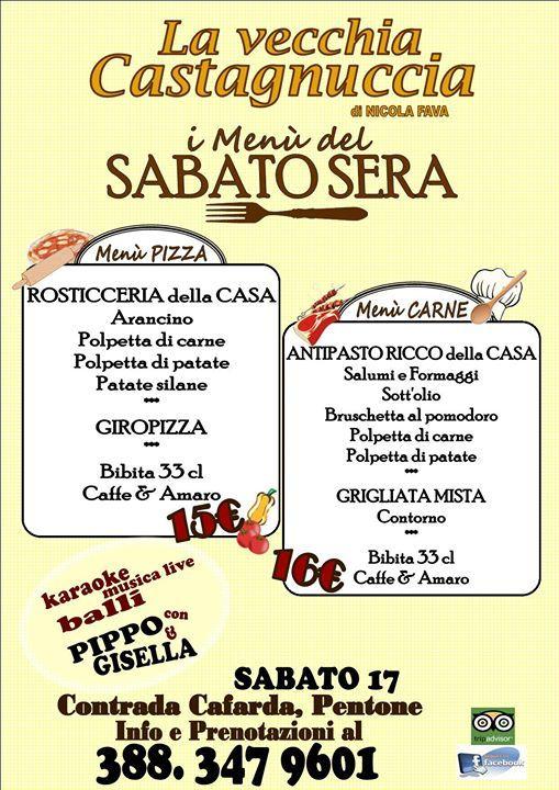 *** Sabato 17 giugno *** a La vecchia Castagnuccia Menù ECCEZIONALI: - Menù Pizzeria 15€ - Menù Carne 16€  Karaoke - Musica Live - Balli  con Pippo & Gisella