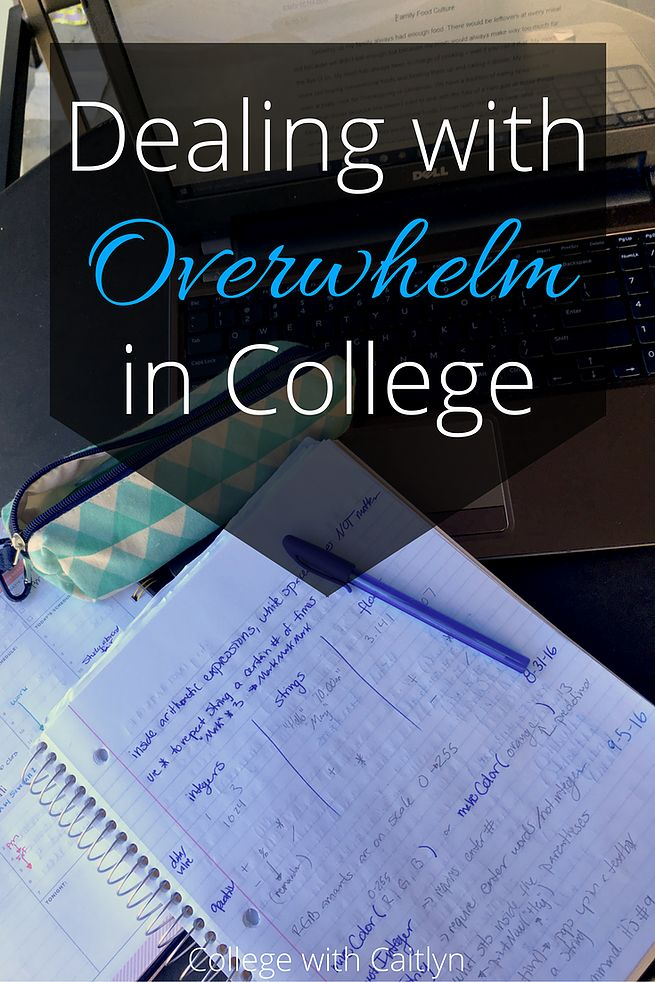 How to Deal with Overwhelm in College   College with Caitlyn