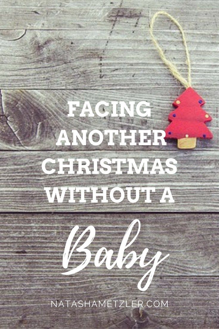 This is my tenth Christmas without a baby. Twice we came close. Once with a positive pregnancy test and once with an almost-adopted-baby.