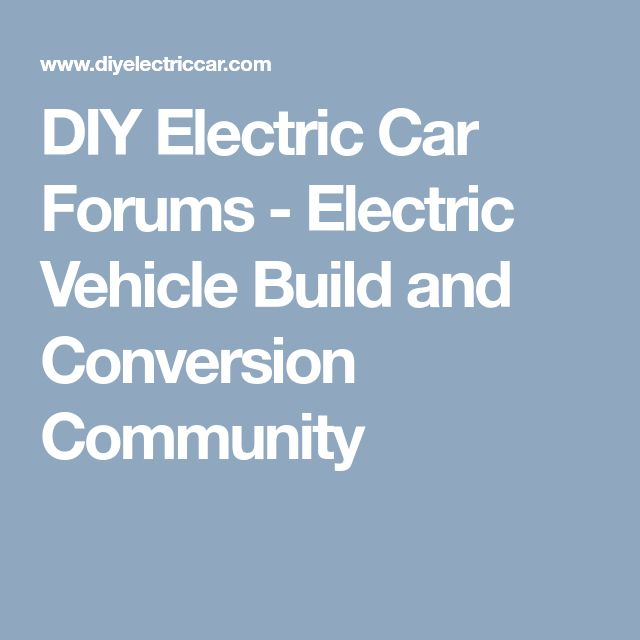 DIY Electric Car Forums - Electric Vehicle Build and Conversion Community