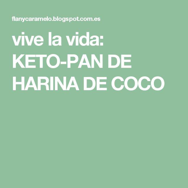 vive la vida: KETO-PAN DE HARINA DE COCO