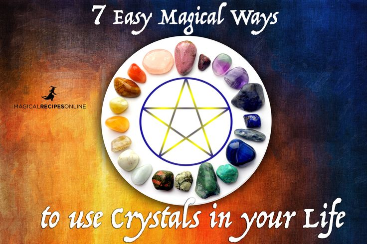 Magical Recipies Online | 7 Easy Magical Ways to Use Crystals in your life