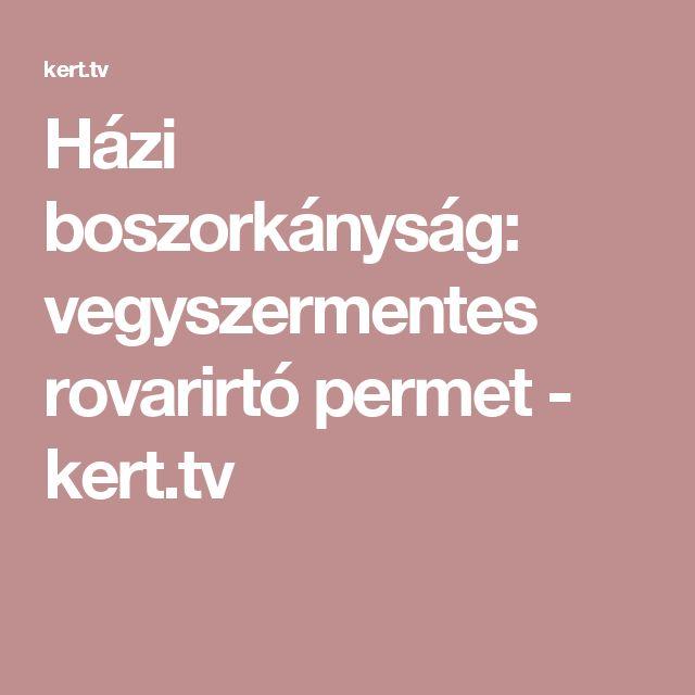 Házi boszorkányság: vegyszermentes rovarirtó permet - kert.tv