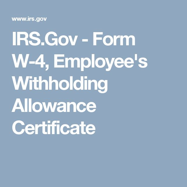 IRS.Gov - Form W-4, Employee's Withholding Allowance Certificate