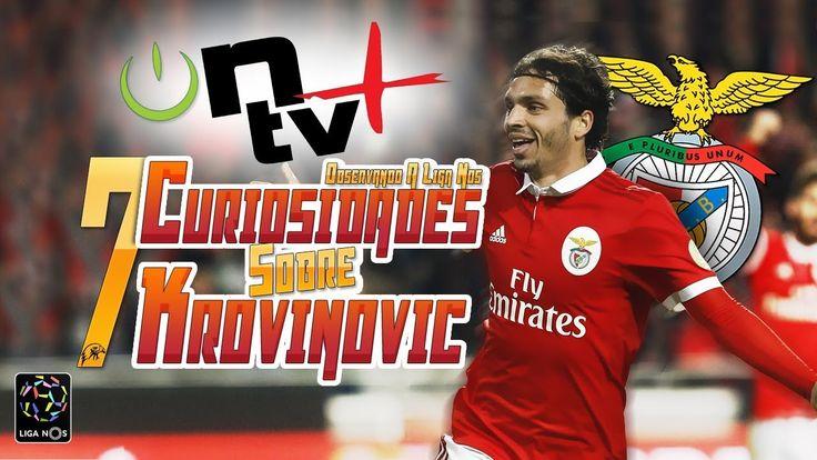 7 Curiosidades sobre Filip Krovinovic | Observando a Liga Nos | ON tv Mais