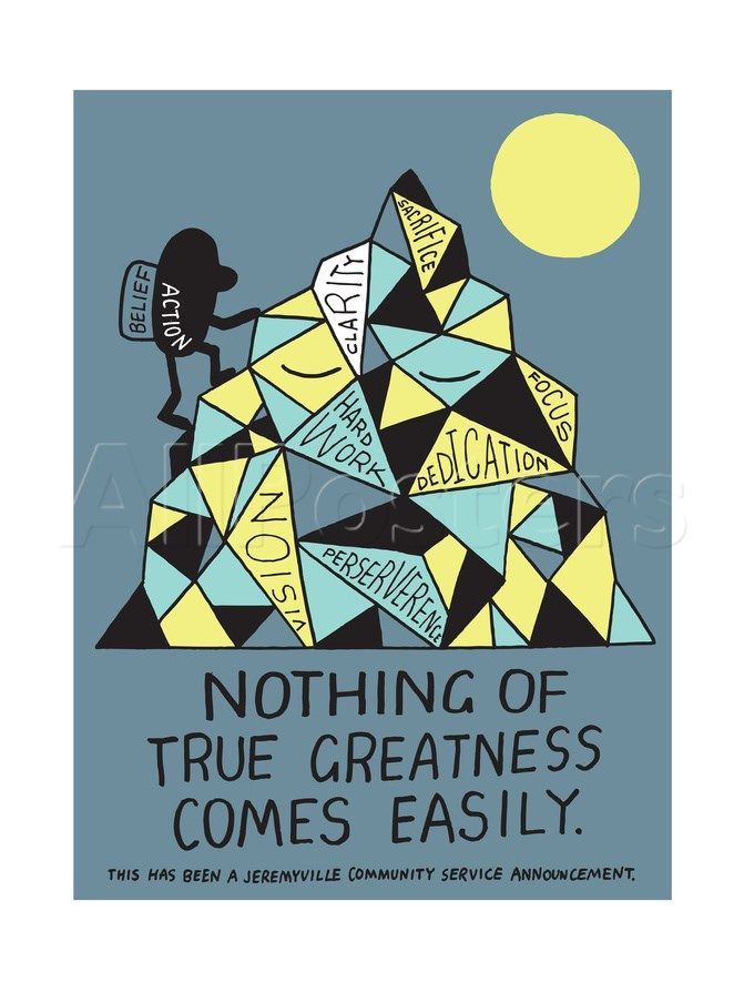 Jeremyville: Nothing of True Greatness Comes Easily Sztuka autor Jeremyville w AllPosters.pl