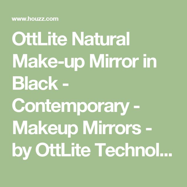 OttLite Natural Make-up Mirror in Black - Contemporary - Makeup Mirrors - by OttLite Technologies