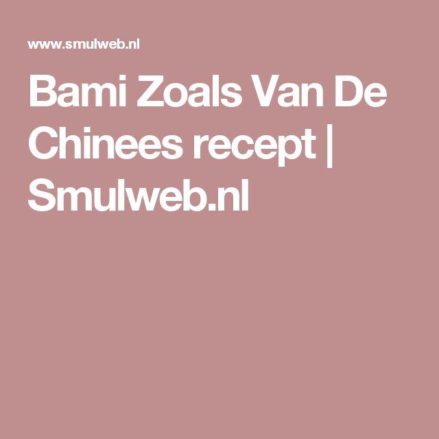 Bami Zoals Van De Chinees recept   Smulweb.nl