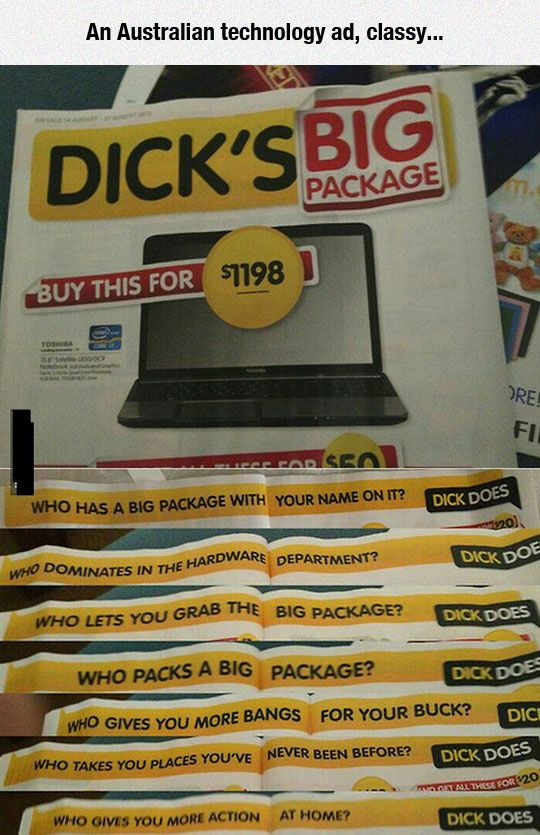 Its a computer/technology store!!! Dick Smiths! Aussie. What were you thinking? I like it teehee