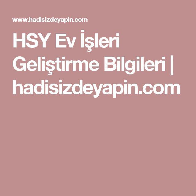 HSY Ev İşleri Geliştirme Bilgileri | hadisizdeyapin.com
