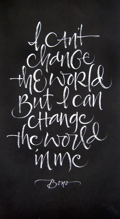 I can't change the world, but I can change the world in me. #quote