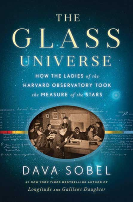 """In """"The Glass Universe,"""" science writer Dava Sobel shines a light on the women at the Harvard Observatory who mapped the stars."""