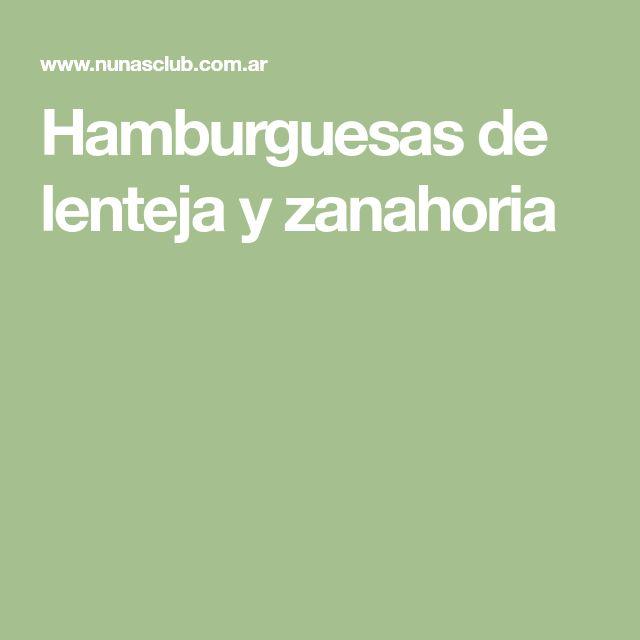Hamburguesas de lenteja y zanahoria