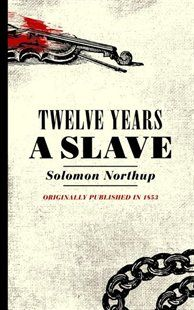 """The New York Times' 1853 Coverage of Solomon Northup, the Hero of """"12 Years A Slave"""""""