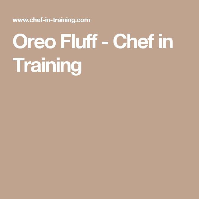 Oreo Fluff - Chef in Training