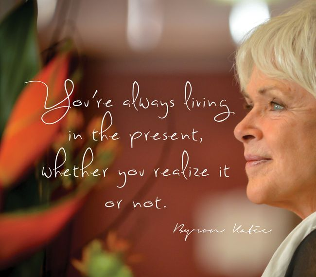 470 Best Images About Byron Katie Quotes On Pinterest