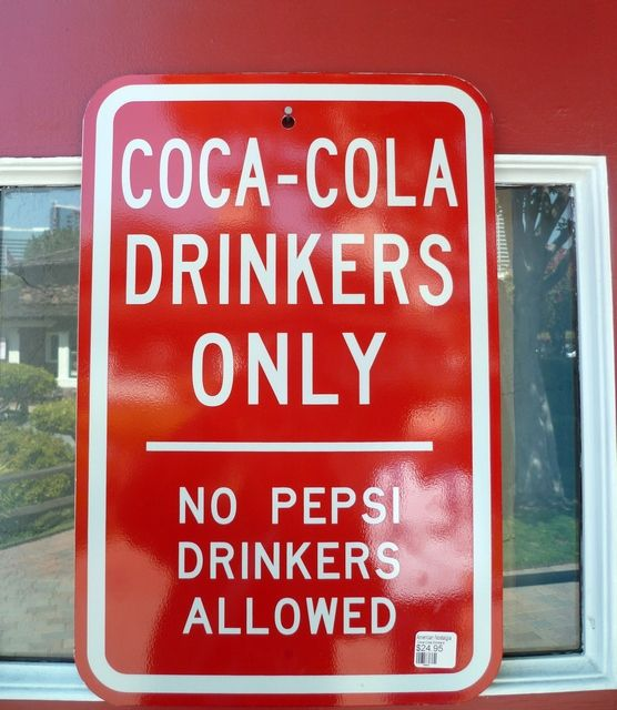 Coca-Cola Drinkers only. No Pepsi Drinkers allowed. I so get this.