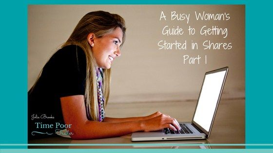 A Busy Woman's Guide to Getting Started in Shares – Part 1