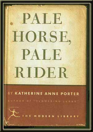 Pale Horse, Pale Rider: Three Short Novels Modern Library 45 ...